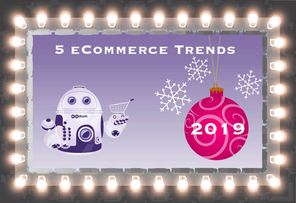 5 ecommerce trends 2019 Eradium